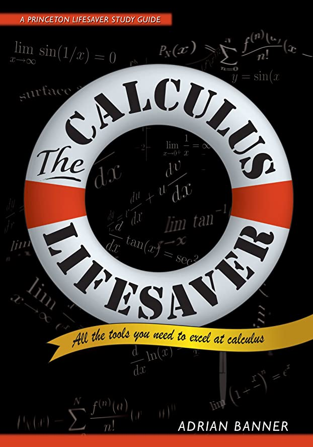 しみ消毒するベーコンThe Calculus Lifesaver: All the Tools You Need to Excel at Calculus (Princeton Lifesaver Study Guides) (English Edition)