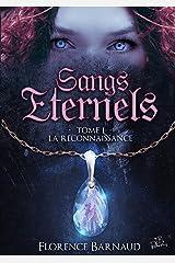 Sangs Éternels - Tome 1: La Reconnaissance (Saga bit lit) (Sangs Eternels) Format Kindle
