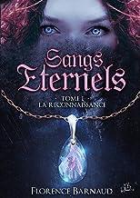 Sangs Éternels - Tome 1: La Reconnaissance (Saga bit lit) (Sangs Eternels)