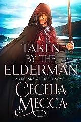 Taken by the Elderman (Kingdoms of Meria Book 3) Kindle Edition