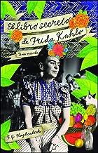 El Libro Secreto de Frida Kahlo (Atria Espanol)