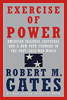 Exercise of Power: American Failures, Successes, and a New Path Forward in the Post-Cold War World (English Edition)