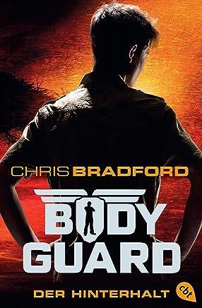 Bodyguard Der Hinterhalt Die BodyguardReihe Band 3 by Chris Bradford
