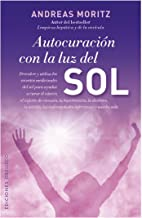 Autocuración con la luz del sol: La Salud Esta en Tus Manos (SALUD Y VIDA NATURAL) (Spanish Edition)