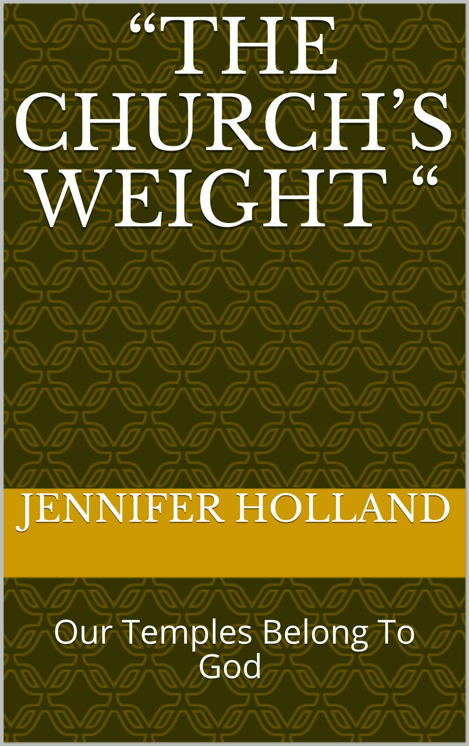 """""""The Church's Weight """""""