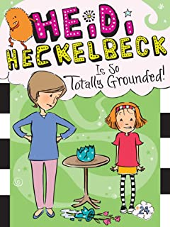 Heidi Heckelbeck Is So Totally Grounded!, 24