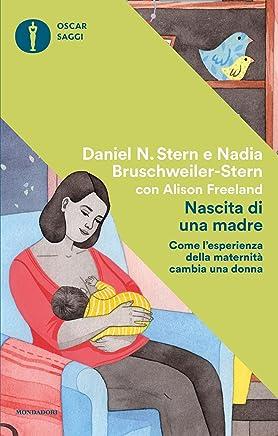Nascita di una madre: Come lesperienza della maternità cambia una donna