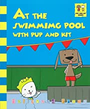 At the Swimming Pool with Pup and Kit (Accelerated Readers AR Quiz No. 177218)