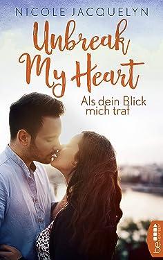 Als dein Blick mich traf (Unbreak my Heart 2) (German Edition)