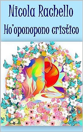 HO-OPONOPONO CRISTICO