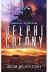 Delphi Colony (Delphi in Space Book 8) Kindle Edition