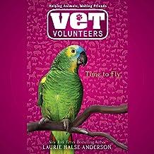 Time to Fly: Vet Volunteers, Book 10