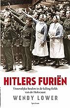 Hitlers furiën: vrouwelijke beulen in de killing fields van de Holocaust