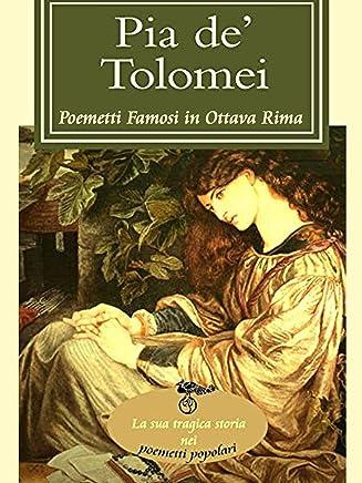 Pia de Tolomei (I poemetti famosi in ottava rima)