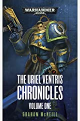 The Uriel Ventris Chronicles: Volume One (Warhammer 40,000) Kindle Edition