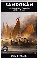 Sandokán: Los piratas de Malasia y Los dos Tigres: Versiones íntegras y anotadas. (Todo Sandokán nº 2) Versión Kindle