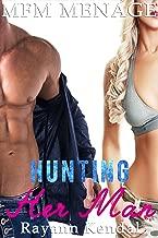 Hunting Her Man: Menage a Trois Hotwife (MFM Menage Book 2)