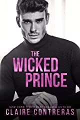 The Wicked Prince: A Fake Relationship Romance (Sexy Royals Book 3) Kindle Edition