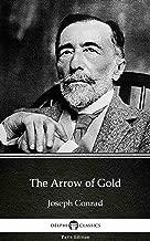 The Arrow of Gold by Joseph Conrad - Delphi Classics (Illustrated) (Delphi Parts Edition (Joseph Conrad) Book 15)