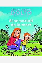 Si on parlait de la mort - Docteur Catherine Dolto - de 2 à 7 ans Relié