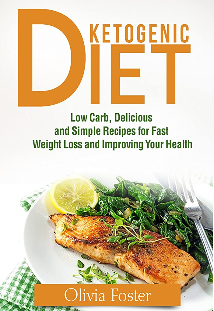 Ketogenic Diet: Low Carb, Delicious and Simple Recipes for Fast Weight Loss and Improving Your Health (English Edition)