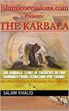 The Karbala: Story of sacrifice to save humanity from extinction (PDF eBook) (Book (1))