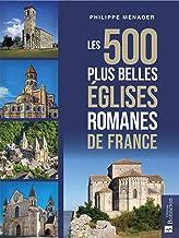 Les 500 plus belles églises romanes de France (LES 500 PLUS BEAUX)
