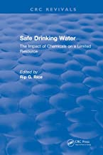 Safe Drinking Water: The Impact of Chemicals on a Limited Resource (CRC Press Revivals)