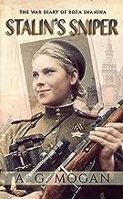 Stalin's Sniper: The War Diary of Roza Shanina ('The Fallen' Series Book 2)