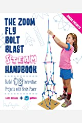 The Zoom, Fly, Bolt, Blast STEAM Handbook: Build 18 Innovative Projects with Brain Power (Junior Engineer) Kindle Edition