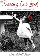 Dancing Out Loud: Thoughts on navigating the rhythms of life (English Edition)