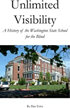 Unlimited Visibility: A History of the Washington State School for the Blind