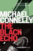 The Black Echo: 20th Anniversary edition (Harry Bosch Book 1)
