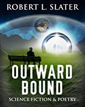 Outward Bound: Science Fiction & Poetry (English Edition)