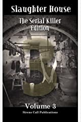 Slaughter House: The Serial Killer Edition - Volume 3 Kindle Edition