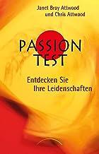 Passion Test: Entdecken Sie Ihre Leidenschaften (German Edition)