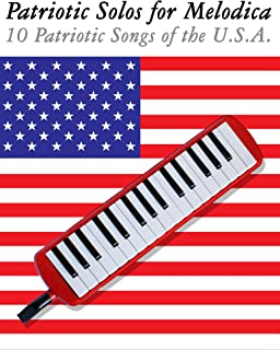 Patriotic Solos for Melodica: 10 Patriotic Songs of the U.S.