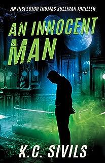 An Innocent Man: An Inspector Thomas Sullivan Thriller - Hardboiled Noir From The Future (The Inspector Thomas Sullivan Thriller Series Book 4)