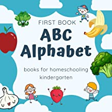abc alphabet books for homeschooling kindergarten: first book learn alphabets for 1 2 3 4 5 year olds girl & boy activity ...