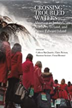 Crossing Troubled Waters, Abortion in Ireland and Prince Edward Island
