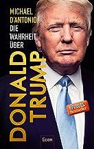 Die Wahrheit über Donald Trump (German Edition)