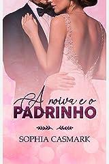 A Noiva e o Padrinho : (LIVRO ÚNICO) eBook Kindle