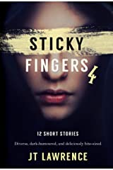 Sticky Fingers 4: A Dozen Deliciously Twisted Short Stories (Sticky Fingers Collection) Kindle Edition