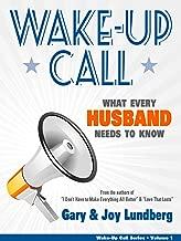 Wake-Up Call: What Every Husband Needs to Know (Wake-Up Call Series Book 1)
