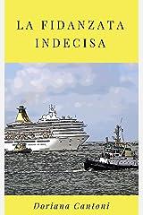 La fidanzata indecisa (Le indagini dell'Agenzia Calzolari Vol. 1) Formato Kindle