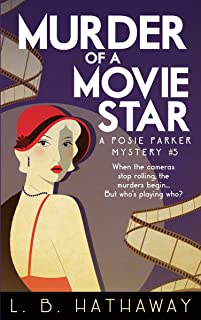 Murder of a Movie Star: A Cozy Historical Murder Mystery (The Posie Parker Mystery Series Book 5)