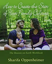 How to Create the Star of Your Family Culture: The Heaven on Earth Workbook