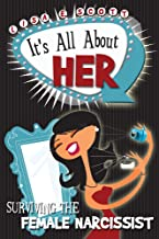 Surviving the Female Narcissist: It's All About Her (The Path Forward Book 3)