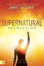 Supernatural Revolution: Prophetic Vision for the 21st Century