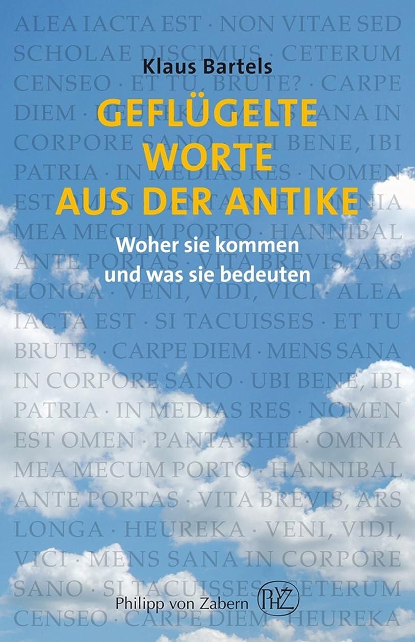 おとうさん買う歩くGeflügelte Worte aus der Antike: Woher sie kommen und was sie bedeuten (German Edition)